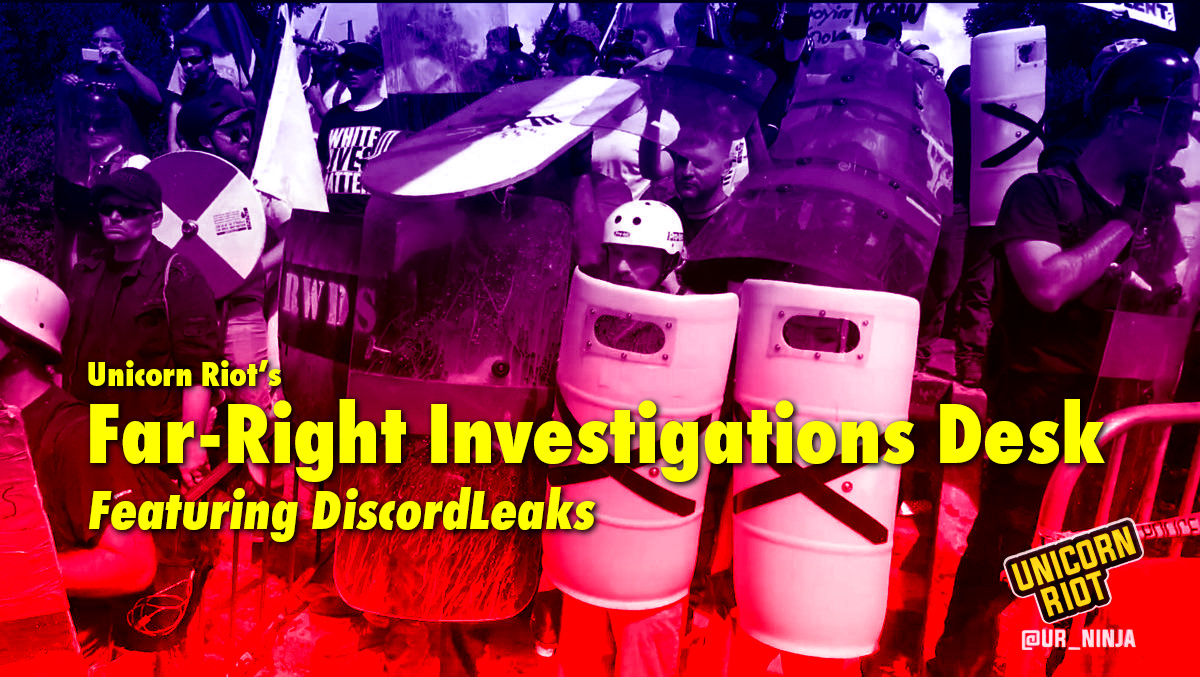 Unicorn Riot's Far-Right Investigations Desk Featuring DiscordLeaks