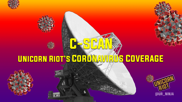 """Text: """"C-SCAN Unicorn Riot's Coronavirus Coverage. Image: a black-and-white radio dish scanning for information over a gradient background blended from yellow on the top to red to blue-violet on the bottom. seven coronavirus particles are floating in the air surrounding the dish."""