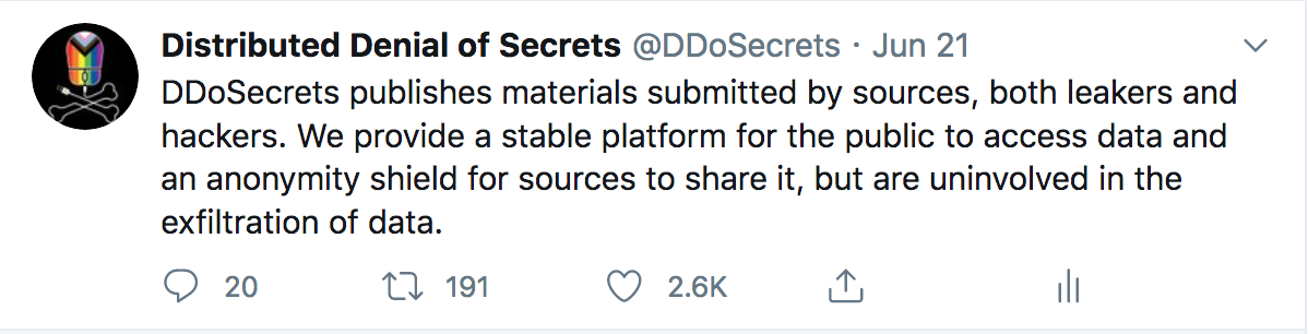 "Tweet: ""DDoSecrets publishes materials submitted by sources, both leakers and hackers. We provide a stable platform for both the public to access data and an anonymity shield for sources to share it, but are uninvolved in the exfiltration of data."""
