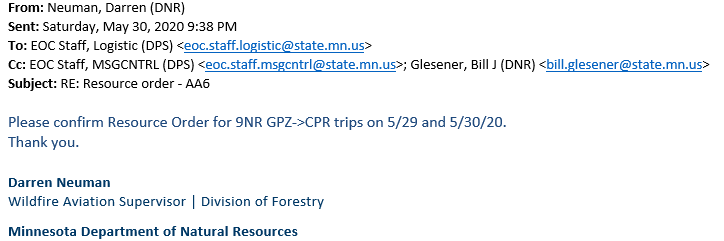 "image from Neuman, Darren (DNR) on Saturday, May 30, 2020 to EOC Staff, Logistic (DPS) RE: Resource order - AA6 ""Please confirm Resource Order for 9NR GPZ->CPR trips on 5/29 and 5/30/20. Thank you. Darren Neuman, WIldlife Aviation Supervisor"""