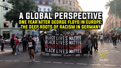 a global perspective - one year after george floyd in europe: the deep roots of racism in germany